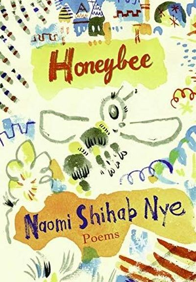 """""""Honeybee: Poems & Short Prose"""" is written by Arab American author, poet and songwriter Naomi Shihab Nye."""