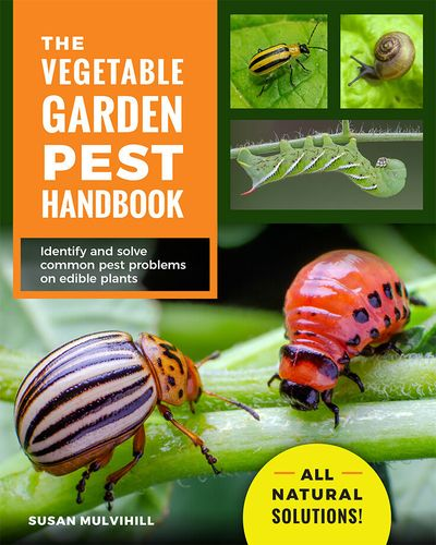 """The Vegetable Garden Pest Handbook"" by Susan Mulvihill  (Courtesy)"