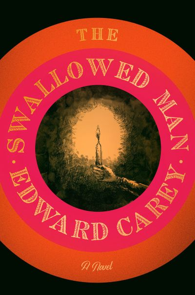 """The Swallowed Man"" by Edward Carey  (Riverhead)"