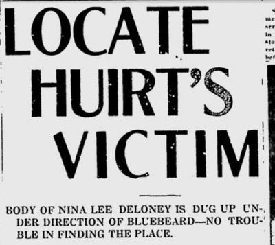 Searchers in California, guided by James Huirt himself, found the body Nina Lee Deloney, of Eureka, Montana, in a grave on this date in 1920. (S-R archives)