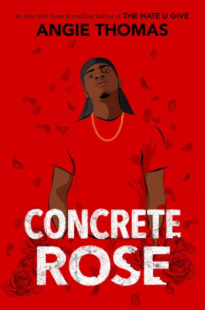 """Concrete Rose"" by Angie Thomas  (Balzer + Bray)"