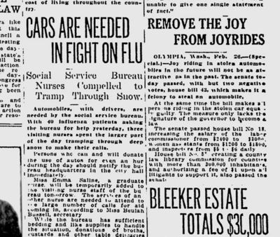 "Officials asked the public to help the influenza nurses by lending them use of autos becuase Spokane was buried under almost a foot of fresh snow and new flu cases were increasing, the Spokane Daily Chronicle reported on Feb. 26, 1919. This newspaper also reported that ""joyriding"" – essentially car theft – would become a felony under a bill approved by the Washington House. (Spokesman-Review archives)"
