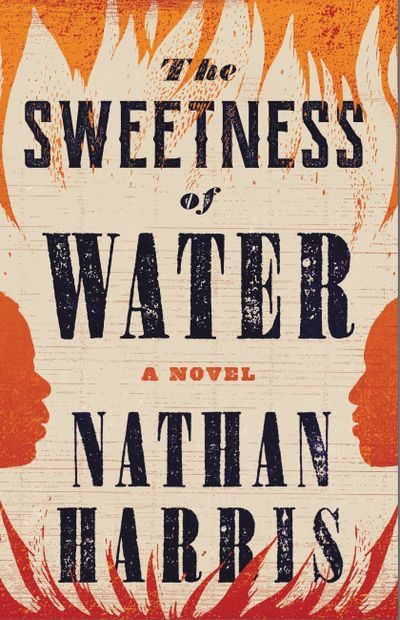 """""""The Sweetness of Water"""" by Nathan Harris  (Little Brown )"""