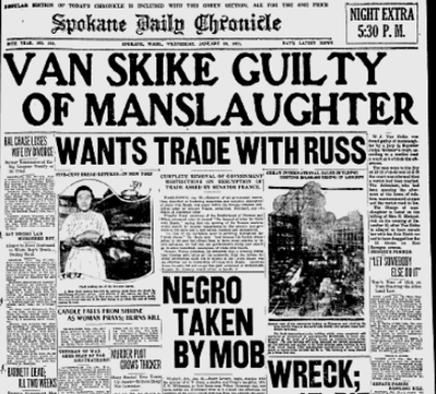 W. J. Van Skike was found guilty of manslaughter for striking a woman with his car and dragging her 13 blocks, the Spokane Daily Chronicle reported on Jan. 26, 2021. The newspaper also reported that Henry Lowery, a Black man accused of murder in Arkansas, was taken by a mob while in the custody of police and about to by lynched. Later, Lowery was burned to death by the mob. Investigations also later showed that Lowery had fired as an act of self defense in the incident for which he was accused of murder.