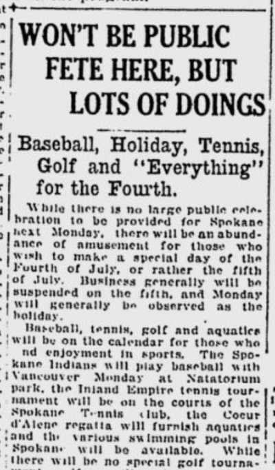 As the Spokane Daily Chronicle reported June 29, 1920, there were no major public gatherings planned for the two-day Fourth of July holiday, but several smaller observances were on the calendar.