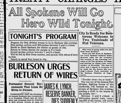 """The arrival of returning 91st division soldiers from World War I was about to make the city go """"hero wild,"""" the Spokane Daily Chronicle predicted on April 28, 1919. (Spokesman-Review archives)"""