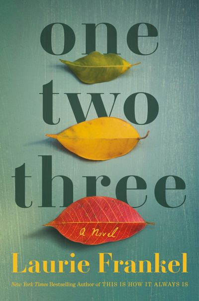 """""""One Two Three"""" by Laurie Frankel  (Henry Holt - handout)"""