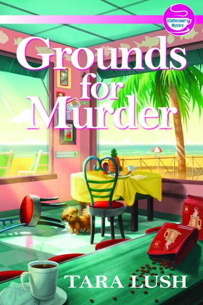 """""""Grounds for Murder"""" by Tara Lush  (Penguin Random House)"""