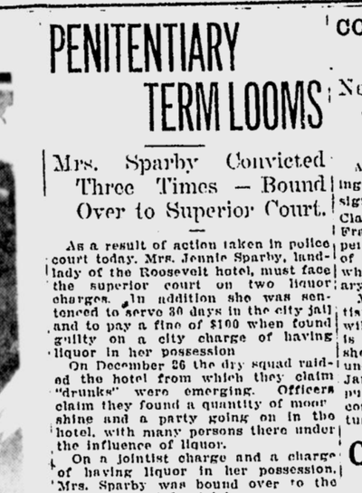 After a party at the Roosevelt Hotel, landlady Jennie Sparby faced a likely prison sentence in January 1921. She'd been previously convicted numerous times of liquor violations.