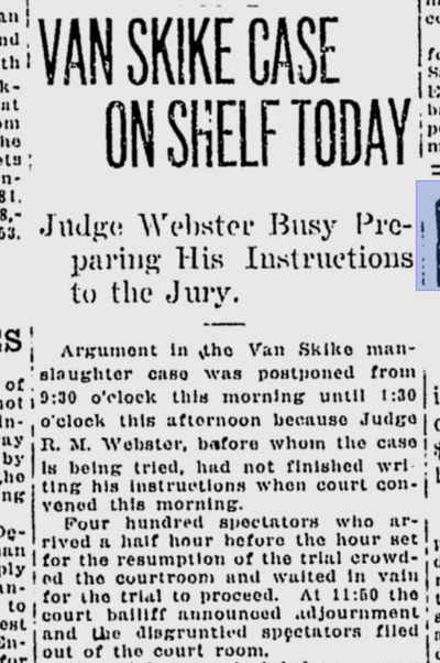 The judge in the Van Skike manslaughter case pushed a verdict to the following day as he prepared his jury instructions on Jan. 25, 1921.