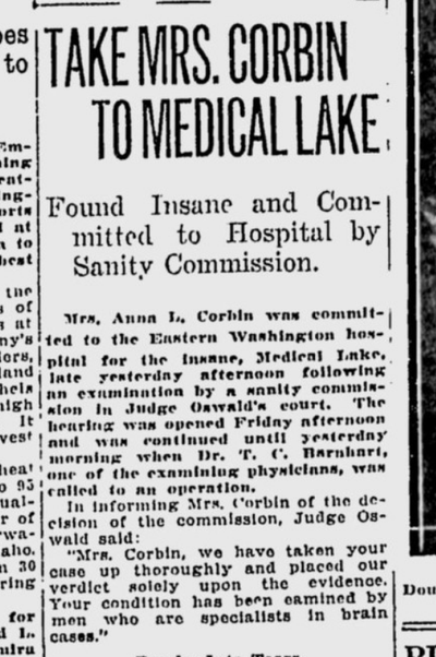 A judge and medical commission ordered Anna Corbin committed to Eastern Washington State Hospital following an insurance fraud scheme on July 19, 1921.  (S-R archives)