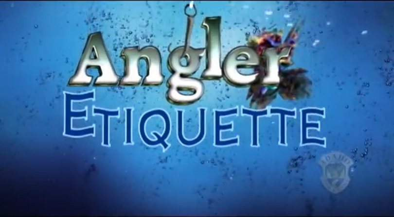 The Idaho Fish and Game Department has prepared a video series on angler etiquette.