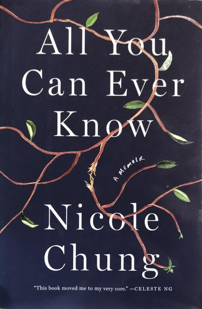 "Named a Best Book of the Year by NPR, the Boston Globe, and he Washington Post. Critics describe Chung's ""All You Can Ever Know"" as a memoir of family secrets and finding your roots. Her book also was a finalist for a 2018 National Book Critics Circle Award."