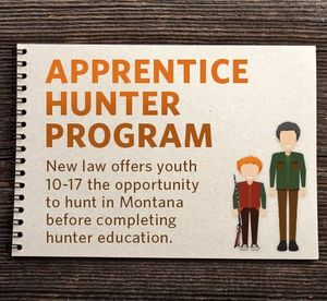 Montana is allowing youths to try hunting before completing hunter education.