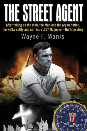 """Former local FBI agent Wayne Manis has written a book about his life, """"The Street Agent."""""""